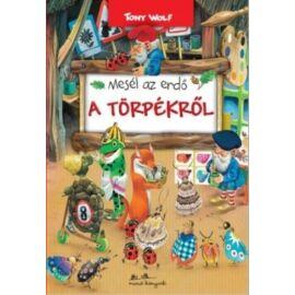 Tony Wolf Mesél az erdő - A törpéktől