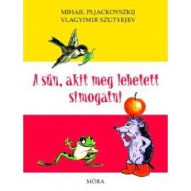 Vlagyimir Szutyejev A sün, akit meg lehetett simogatni