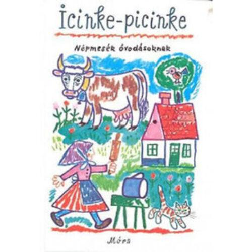Kovács Ágnes  Icinke-picinke - népmesék óvodásoknak