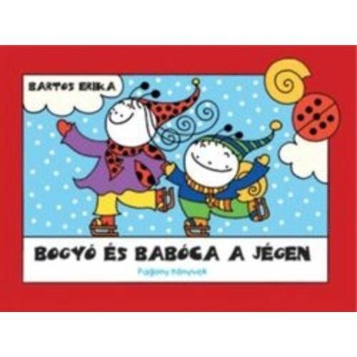 Bartos Erika  Bogyó és Babóca a jégen