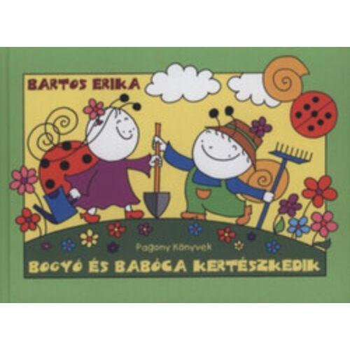 Bartos Erika Bogyó és Babóca kertészkedik