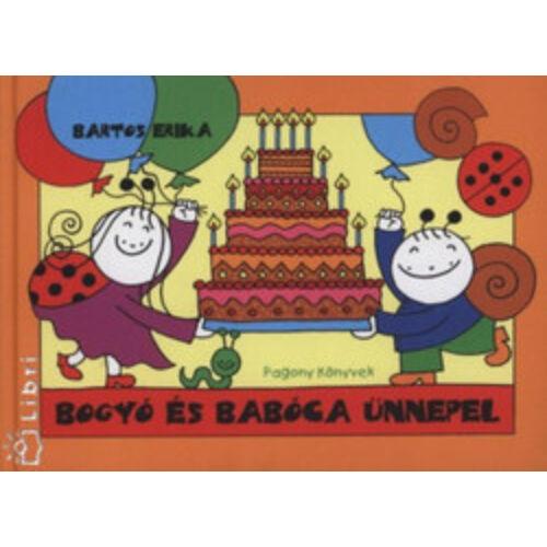 Bartos Erika  Bogyó és Babóca ünnepel
