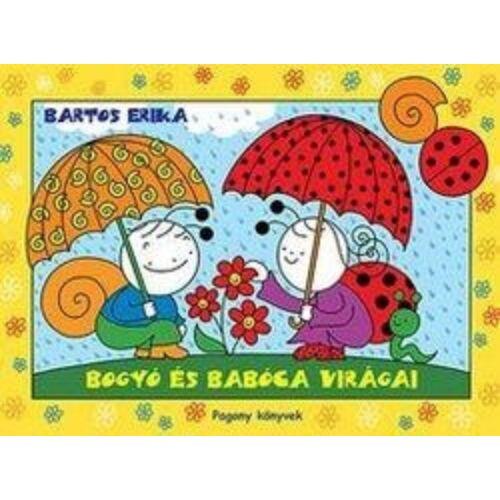 Bartos Erika  Bogyó és Babóca virágai