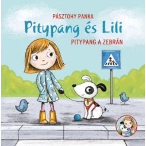 Pásztohy Panka Pitypang és Lili - Pitypang a zebrán